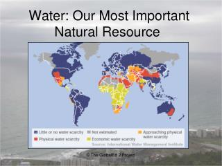 Water: Our Most Important Natural Resource