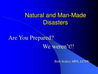Natural and Man-Made Disasters
