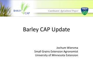 Barley CAP Update