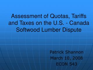 Assessment of Quotas, Tariffs and Taxes on the U.S. - Canada Softwood Lumber Dispute