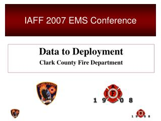 Data to Deployment Clark County Fire Department
