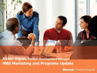 Airlee Gigun,  Partner Development Manager MBS Marketing and Programs Update