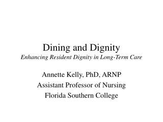 Dining and Dignity Enhancing Resident Dignity in Long-Term Care