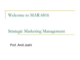 Welcome to MAR 6816 Strategic Marketing Management