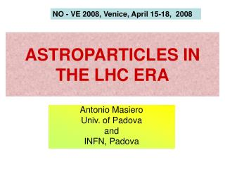 Astroparticles in the LHC Era