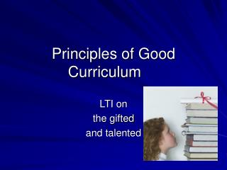 Principles of Good Curriculum