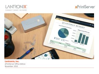 Lantronix, Inc. xPrintServer Office  Edition November: 2012