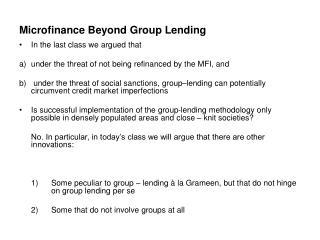 Microfinance Beyond Group Lending