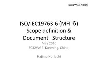 ISO/IEC19763-6 (MFI- 6 ) Scope definition & Document Structure
