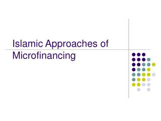 Islamic Approaches of Microfinancing