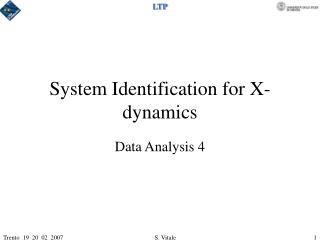 System Identification for X-dynamics