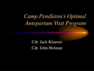 Camp Pendleton�s Optimal Antepartum Visit Program