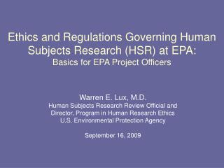 Warren E. Lux, M.D. Human Subjects Research Review Official and