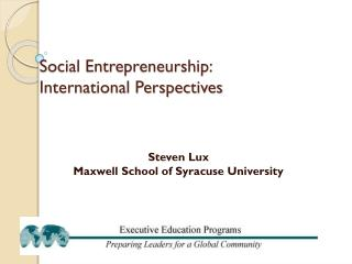 Social Entrepreneurship:  International Perspectives