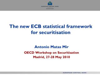 The new ECB statistical framework for securitisation
