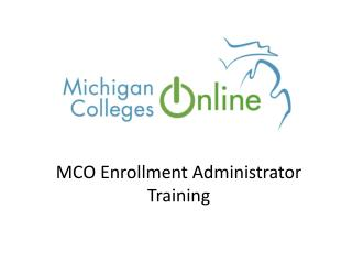 MCO Enrollment Administrator Training