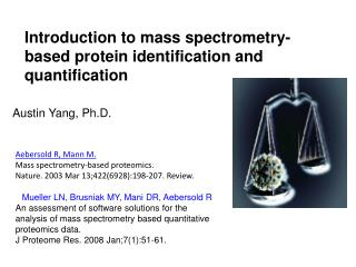 Introduction to mass spectrometry-based protein identification and quantification