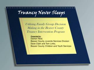 Truancy  Never Sleeps