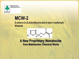 MCW-2 5-chloro-2-(3,4,4-trifluoro-but-3-ene-1-sulfonyl)-thiazole