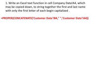 """=PROPER(CONCATENATE('Customer Data'!B4,"""" """",'Customer Data'!A4))"""