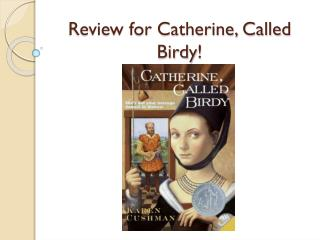 Review for Catherine, Called  Birdy !