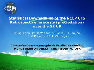 Statistical Downscaling of the NCEP CFS Retrospective forecasts (precipitation)  over the SE US