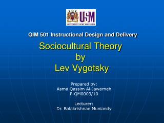 Sociocultural Theory  by   Lev Vygotsky