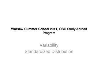 Warsaw Summer School 2011,  OSU S tudy  A broad  P rogram
