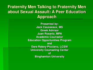 Fraternity Men Talking to Fraternity Men about Sexual Assault: A Peer Education Approach