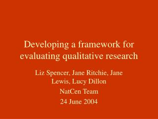Developing a framework for evaluating qualitative research