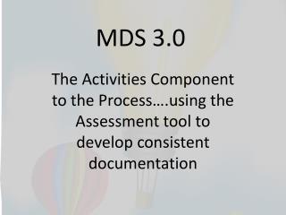 MDS 3.0