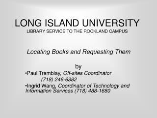 LONG ISLAND UNIVERSITY LIBRARY SERVICE TO THE ROCKLAND CAMPUS