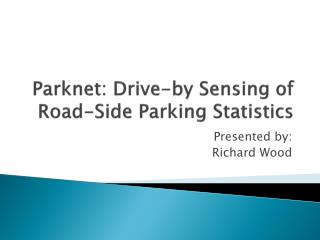 Parknet: Drive-by Sensing of Road-Side Parking Statistics