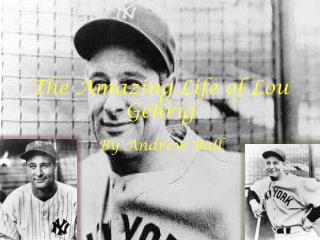 The Amazing Life of Lou Gehrig