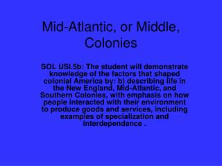 Mid-Atlantic, or Middle, Colonies