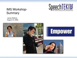 IMS Workshop- Summary