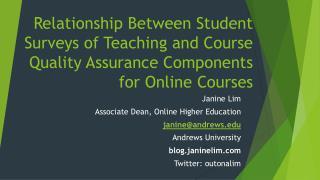 Janine Lim Associate Dean, Online Higher Education janine@andrews Andrews University