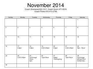 November 2014 Coach Sherwood 823-1511, Coach Quinn 471-0518 Coach Fisher 610-413-2745