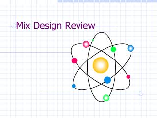 Mix Design Review