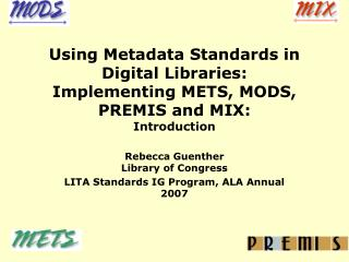 Rebecca Guenther Library of Congress LITA Standards IG Program, ALA Annual 2007