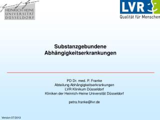 PD Dr. med. P. Franke Abteilung Abhängigkeitserkrankungen LVR Klinikum Düsseldorf