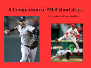 A Comparison of MLB Shortstops