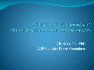 A Step in the Right Direction?  t he development of  USP  chapter <1210>