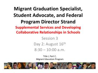 Session 3 Day 2: August 16 th 8:30 – 10:00 a.m.