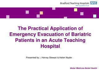 Presented by :- Harvey Stewart & Helen Naylor