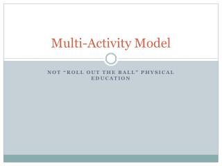 Multi-Activity Model