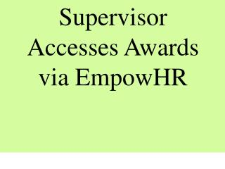 Supervisor  Accesses Awards via EmpowHR
