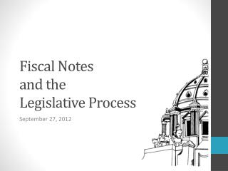Fiscal Notes and the  Legislative Process