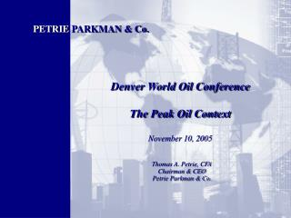 Denver World Oil Conference The Peak Oil Context