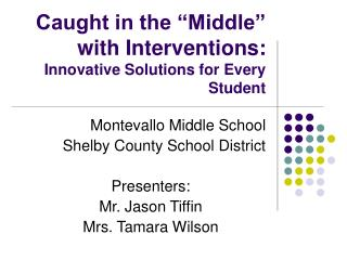 "Caught in the ""Middle"" with Interventions:  Innovative Solutions for Every Student"